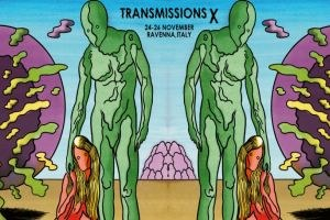 Transmissions Festival X– 10th anniversary edition